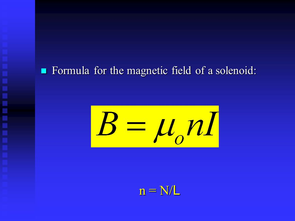 Formula for the magnetic field of a solenoid: