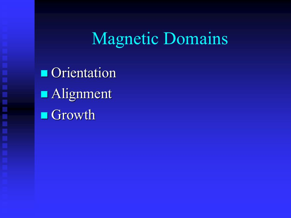 Magnetic Domains Orientation Alignment Growth