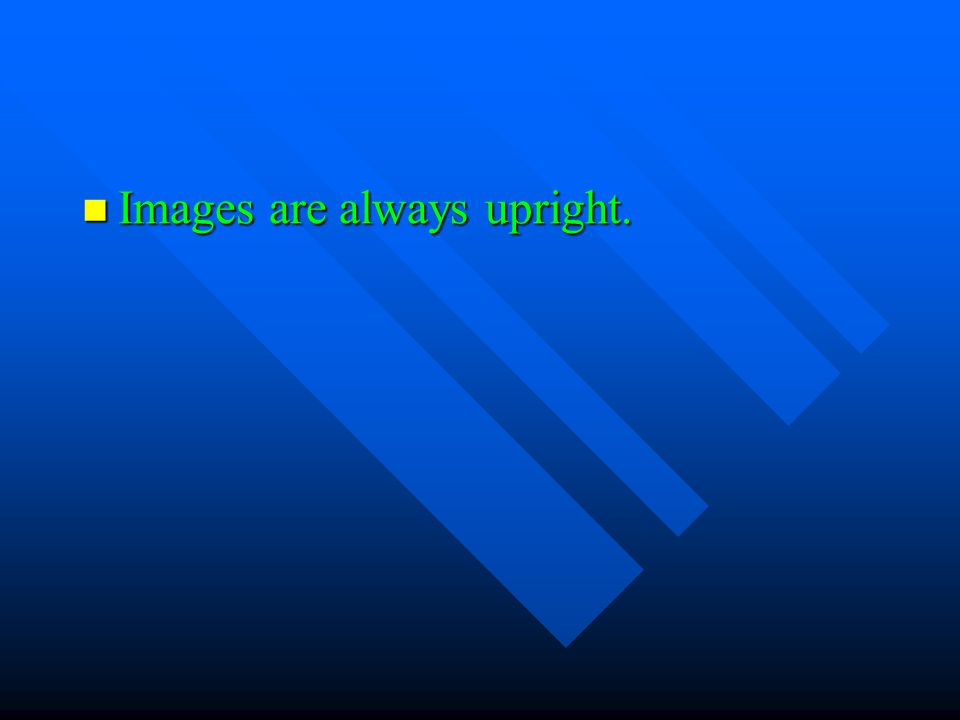 Images are always upright.