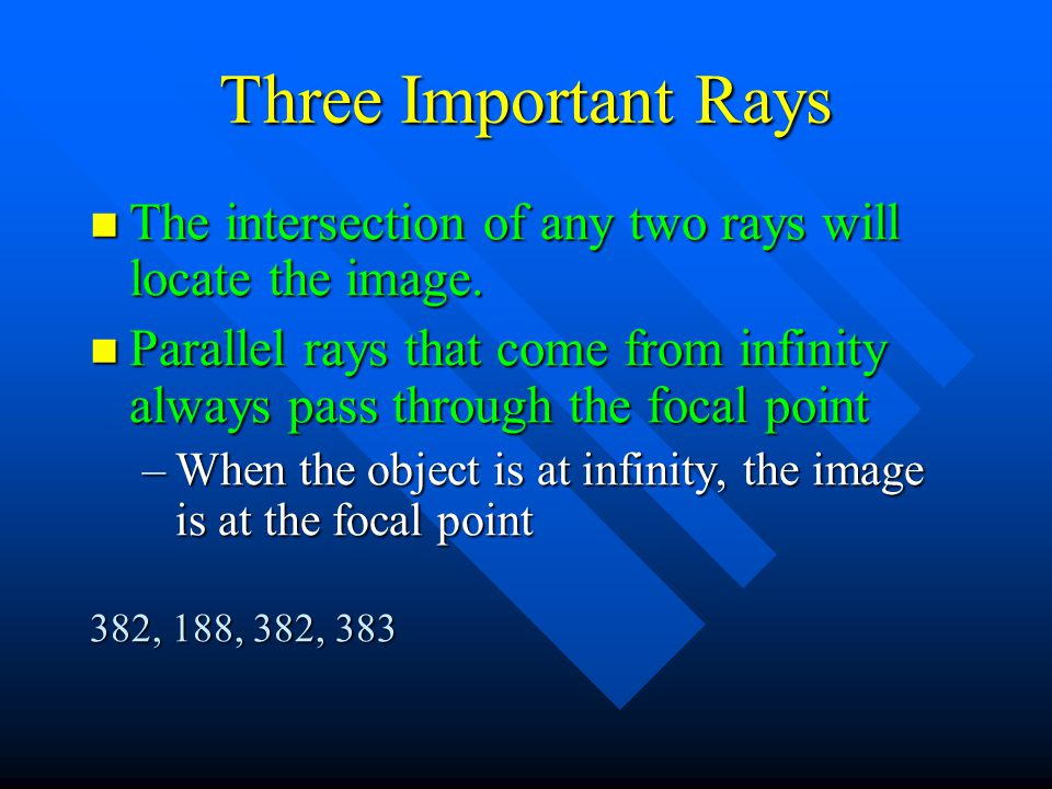 Three Important Rays The intersection of any two rays will locate the image.
