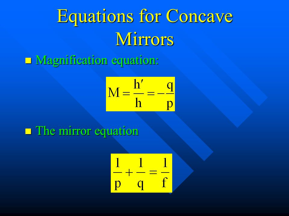 Equations for Concave Mirrors