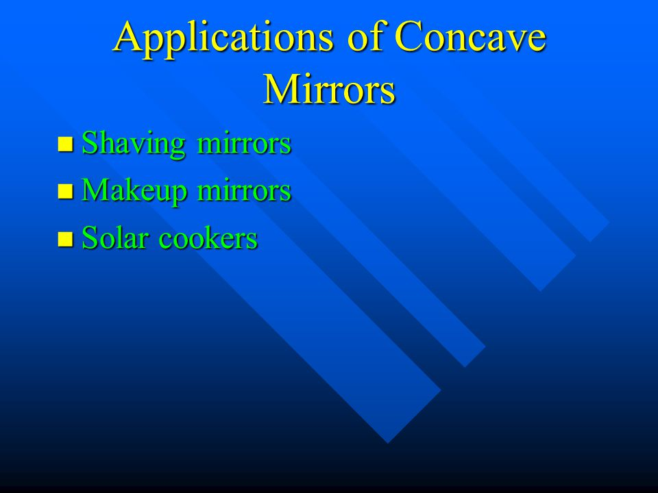 Applications of Concave Mirrors