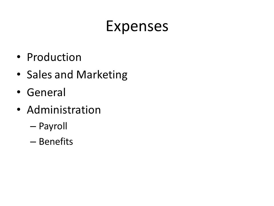 Expenses Production Sales and Marketing General Administration Payroll