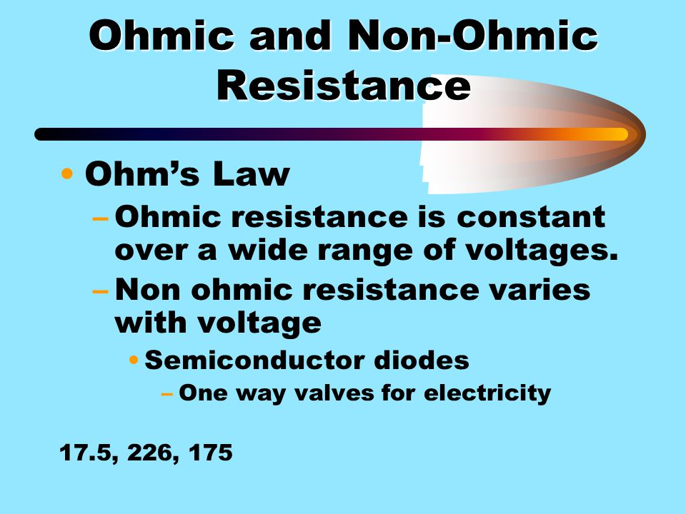 Ohmic and Non-Ohmic Resistance