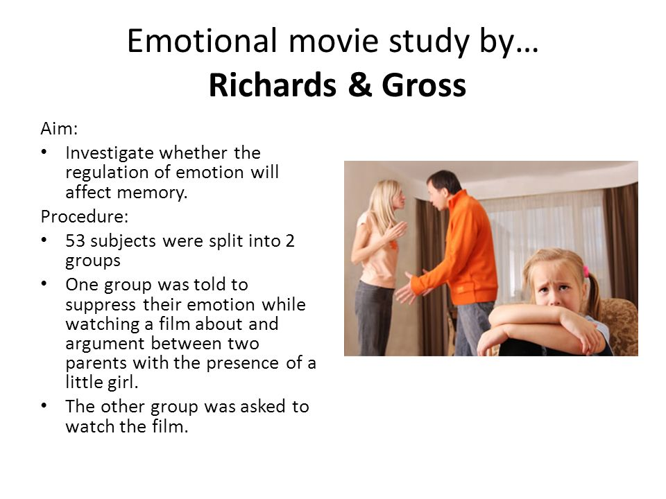 Emotional movie study by… Richards & Gross