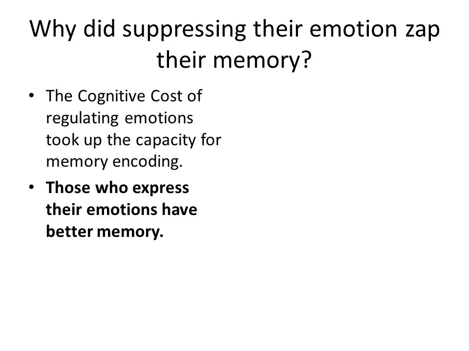 Why did suppressing their emotion zap their memory