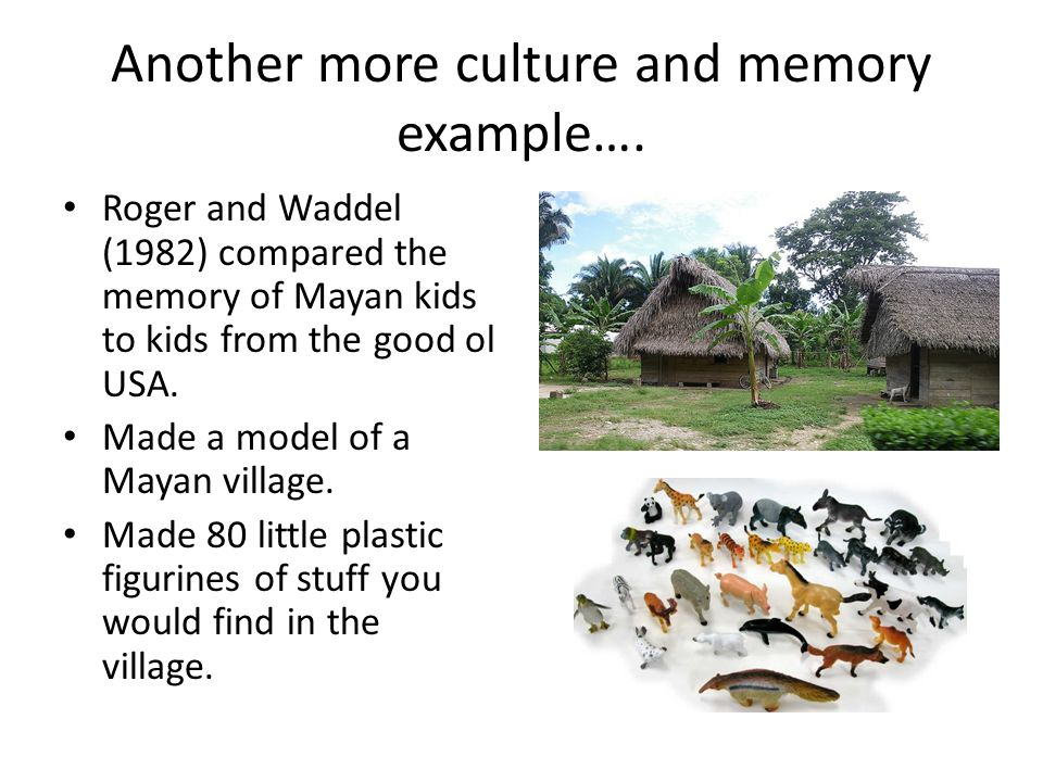 Another more culture and memory example….