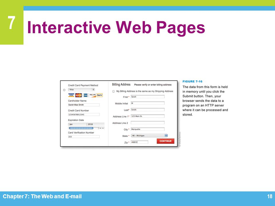 Interactive Web Pages Figure 7-16 Chapter 7: The Web and E-mail