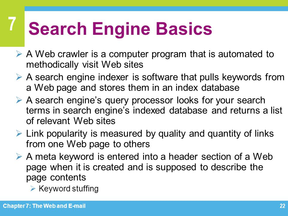 Search Engine Basics A Web crawler is a computer program that is automated to methodically visit Web sites.