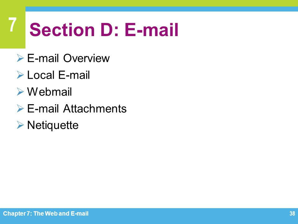 Section D: E-mail E-mail Overview Local E-mail Webmail