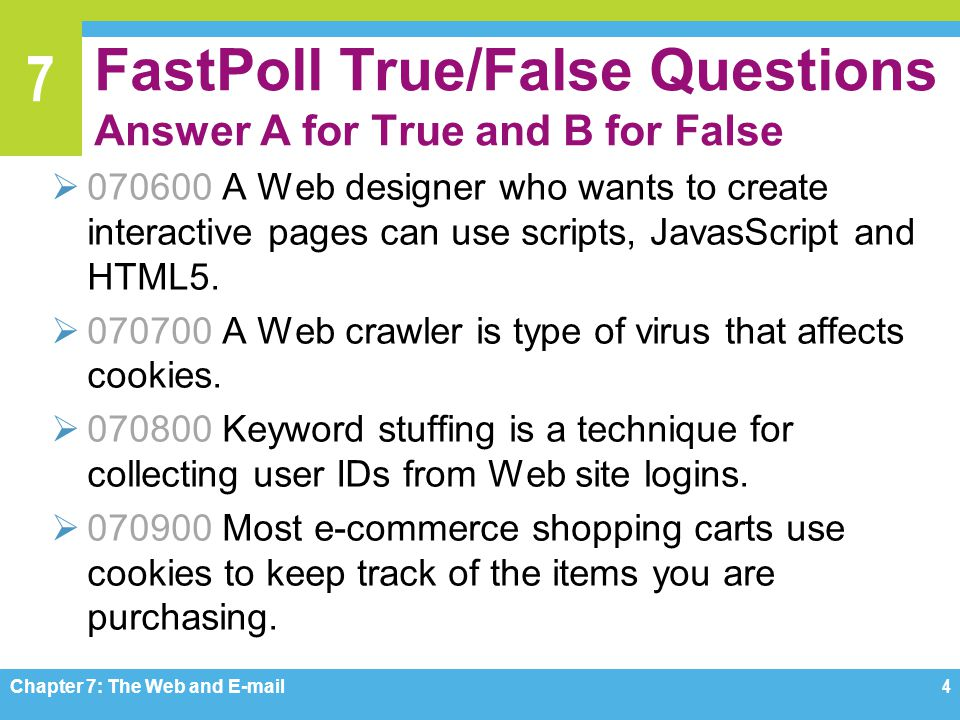 FastPoll True/False Questions Answer A for True and B for False