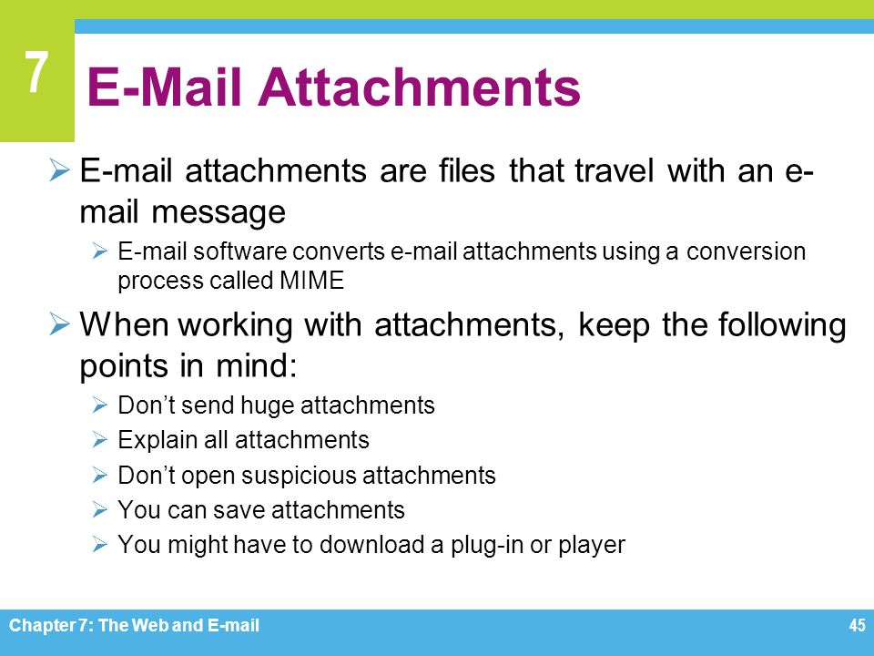 E-Mail Attachments E-mail attachments are files that travel with an e-mail message.