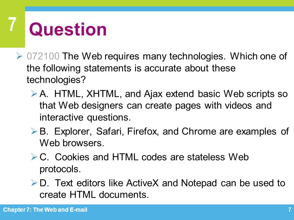 Question 072100 The Web requires many technologies. Which one of the following statements is accurate about these technologies