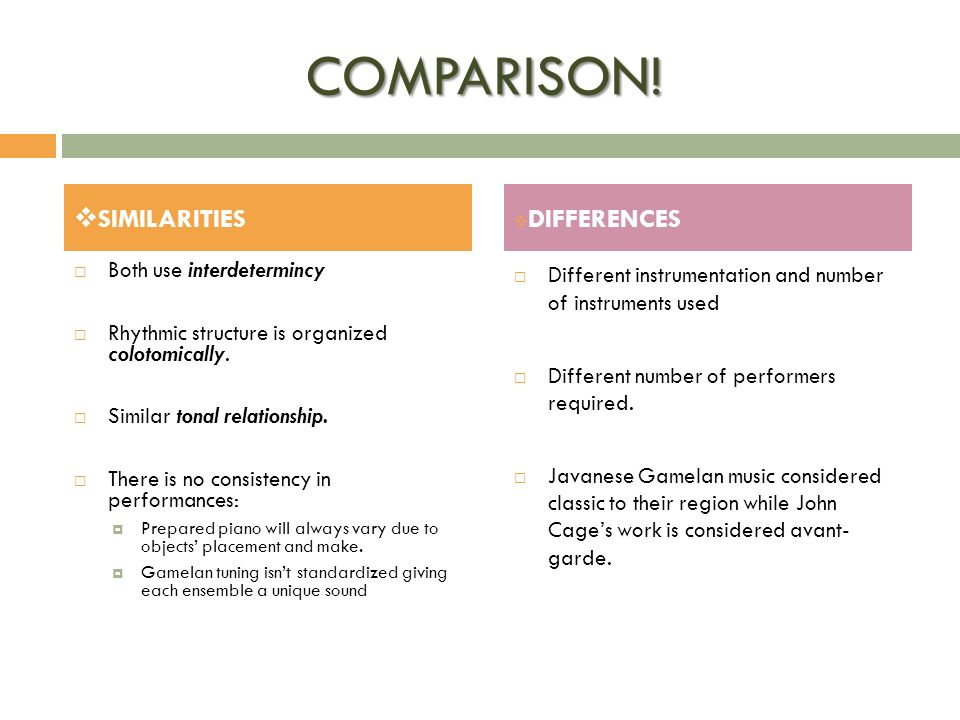 COMPARISON! SIMILARITIES DIFFERENCES Both use interdetermincy