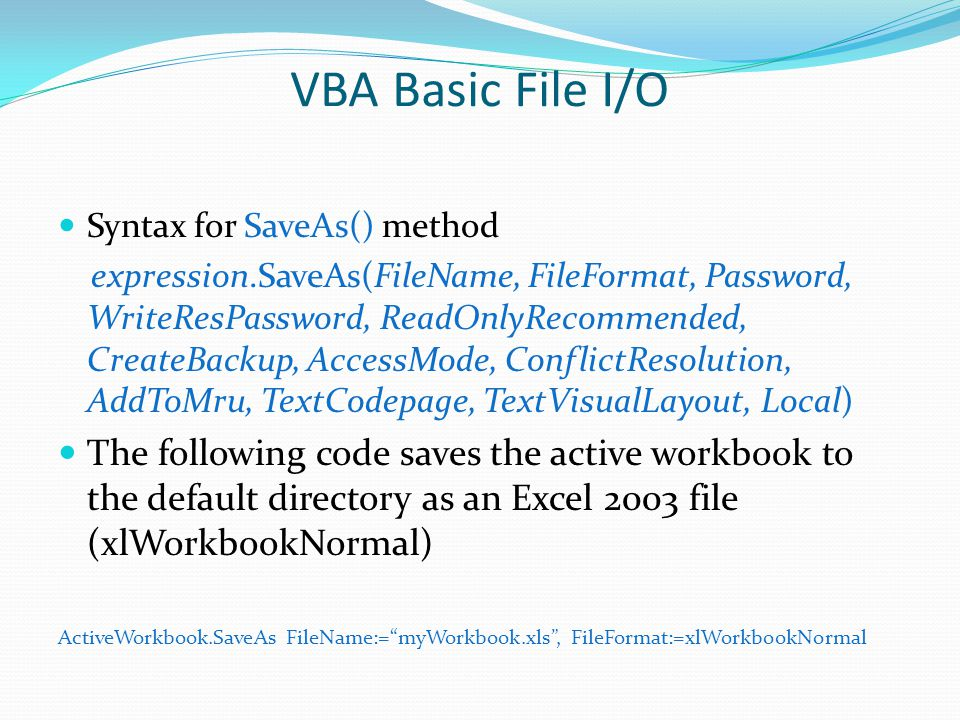 VBA Basic File I/O Syntax for SaveAs() method.