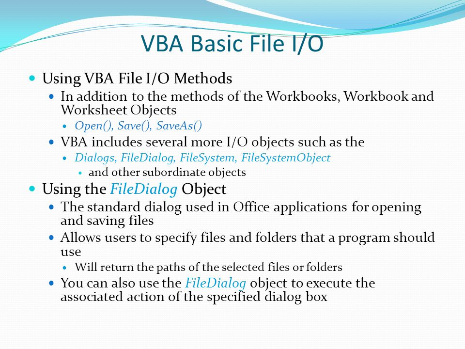 VBA Basic File I/O Using VBA File I/O Methods