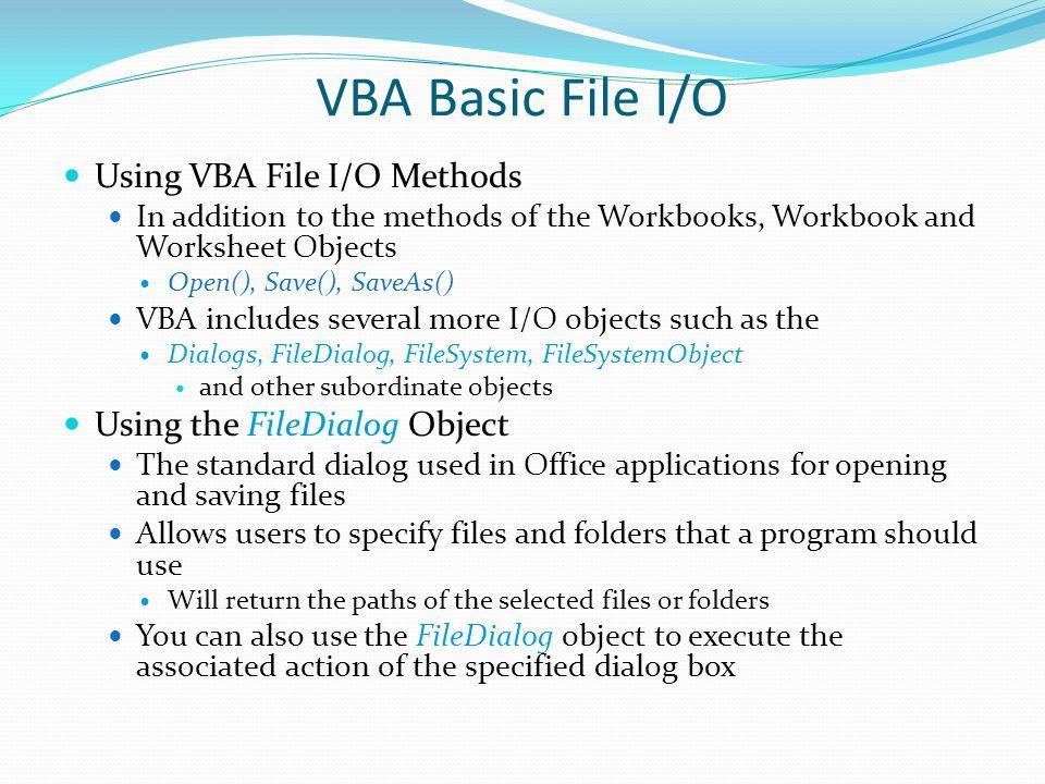 VBA Basic File I/O Using VBA File I/O Methods