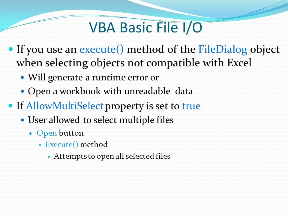 VBA Basic File I/O If you use an execute() method of the FileDialog object when selecting objects not compatible with Excel.