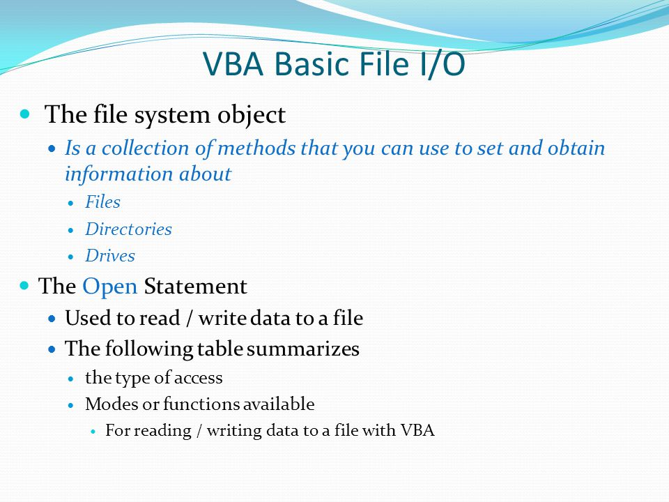 VBA Basic File I/O The file system object The Open Statement