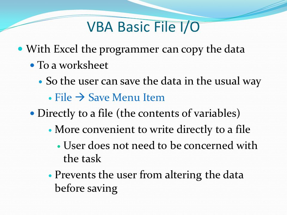 VBA Basic File I/O With Excel the programmer can copy the data