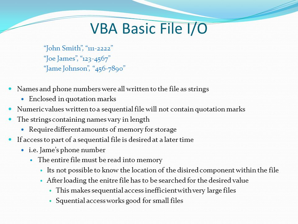 VBA Basic File I/O John Smith , 111-2222 Joe James , 123-4567