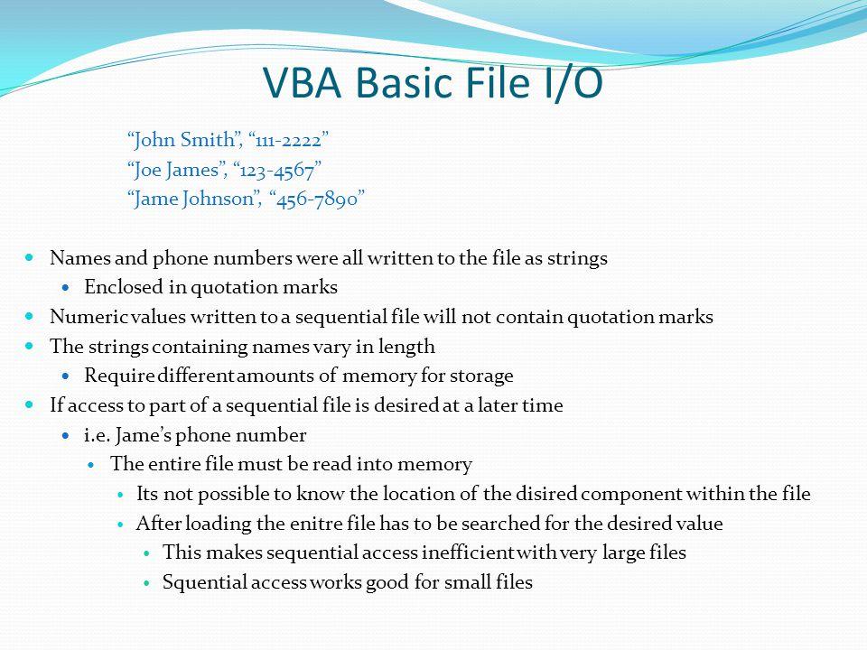 VBA Basic File I/O John Smith , 111-2222 Joe James , 123-4567