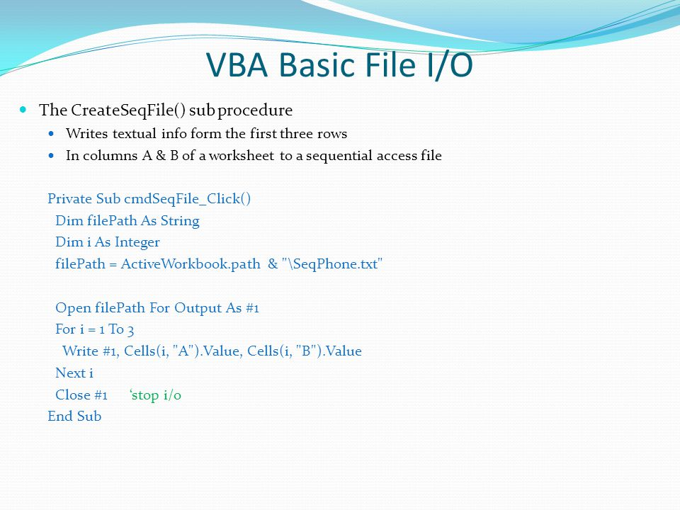 VBA Basic File I/O The CreateSeqFile() sub procedure