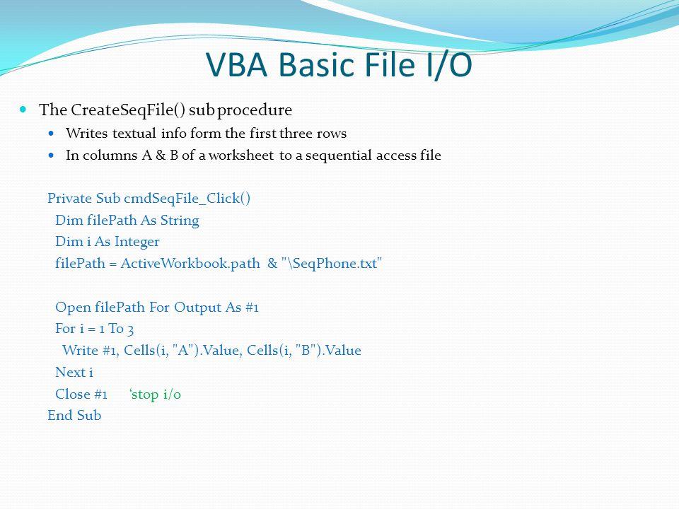 VBA Basic File I/O The CreateSeqFile() sub procedure