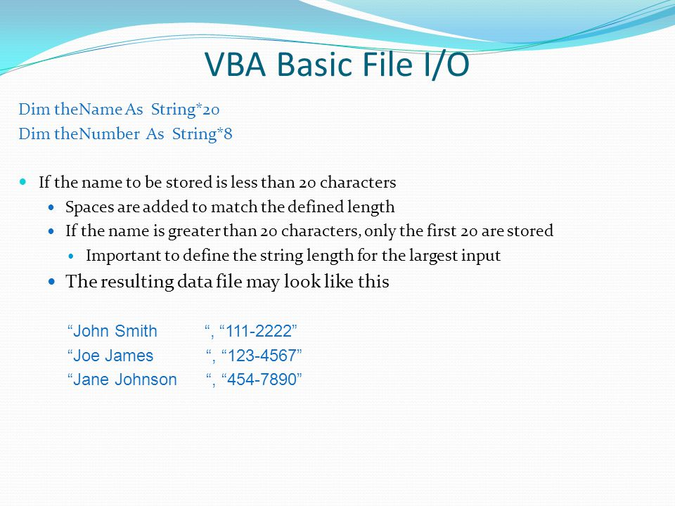 VBA Basic File I/O The resulting data file may look like this