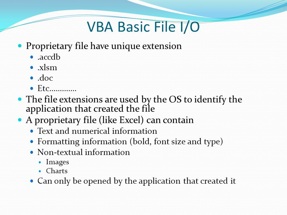 VBA Basic File I/O Proprietary file have unique extension