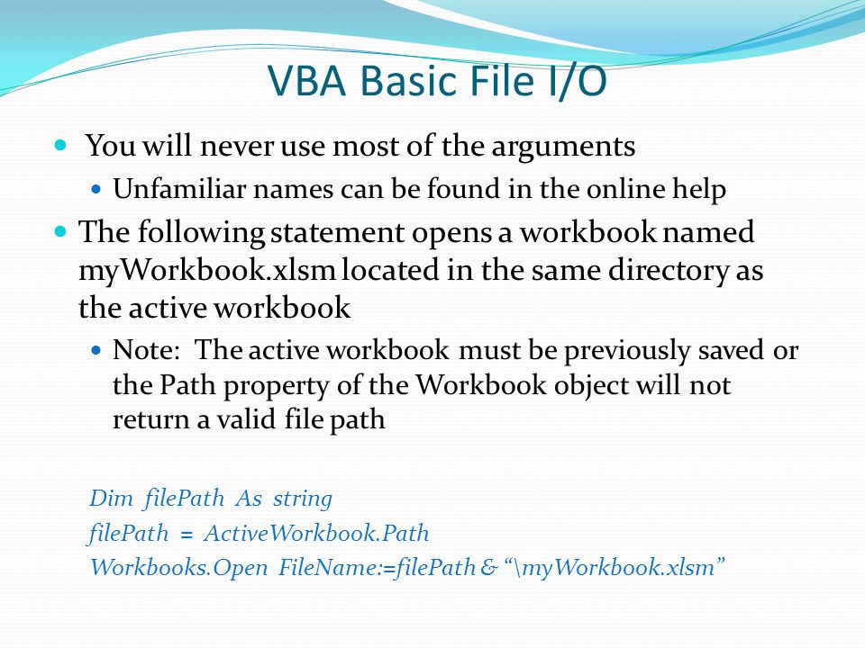 VBA Basic File I/O You will never use most of the arguments
