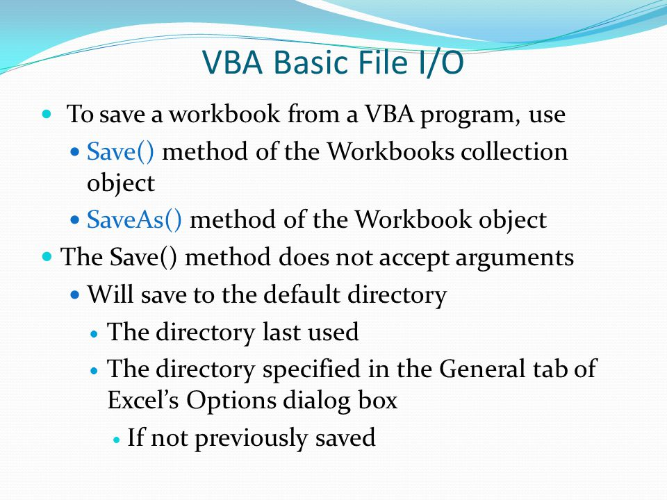 VBA Basic File I/O Save() method of the Workbooks collection object