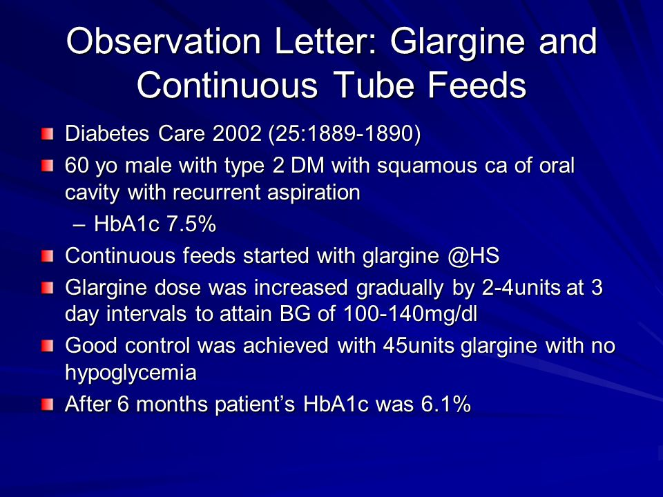 Observation Letter: Glargine and Continuous Tube Feeds