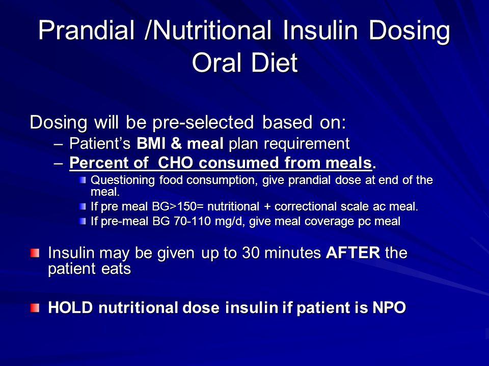 Prandial /Nutritional Insulin Dosing Oral Diet