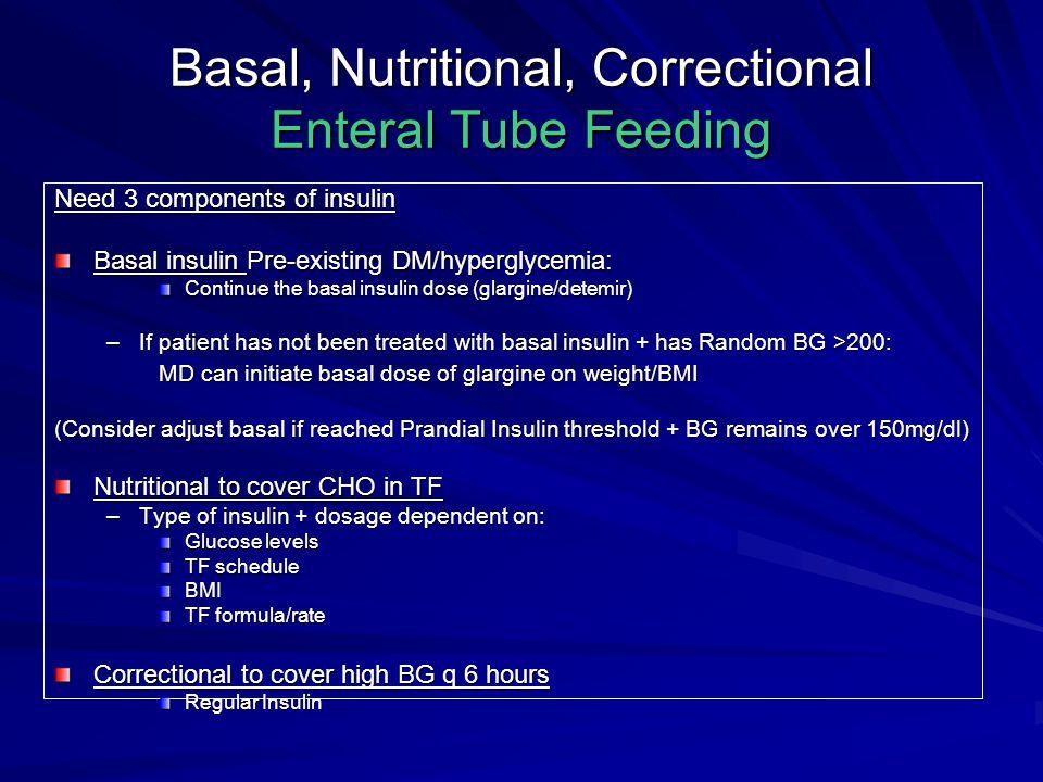 Basal, Nutritional, Correctional Enteral Tube Feeding