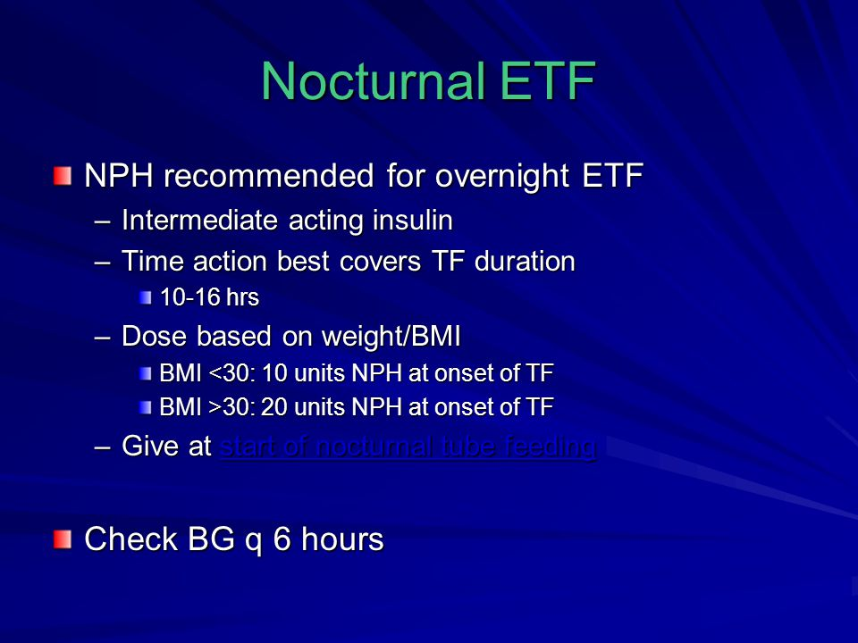 Nocturnal ETF NPH recommended for overnight ETF Check BG q 6 hours