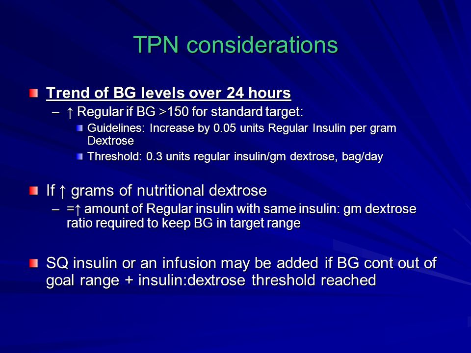 TPN considerations Trend of BG levels over 24 hours