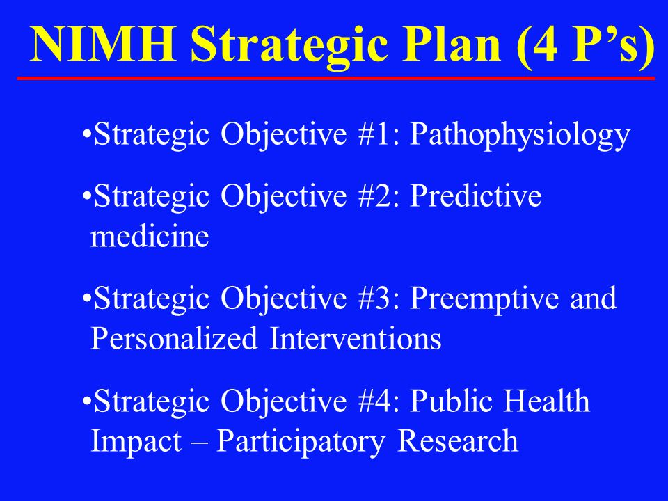 NIMH Strategic Plan (4 P's)