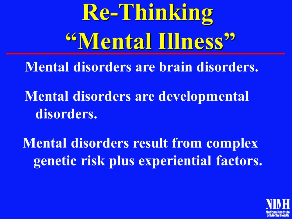 Re-Thinking Mental Illness