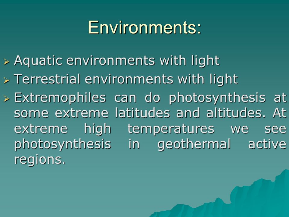 Environments: Aquatic environments with light