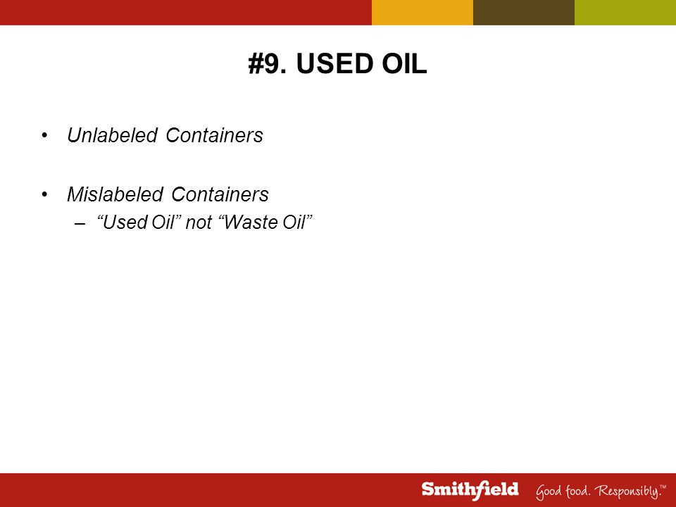#9. USED OIL Unlabeled Containers Mislabeled Containers