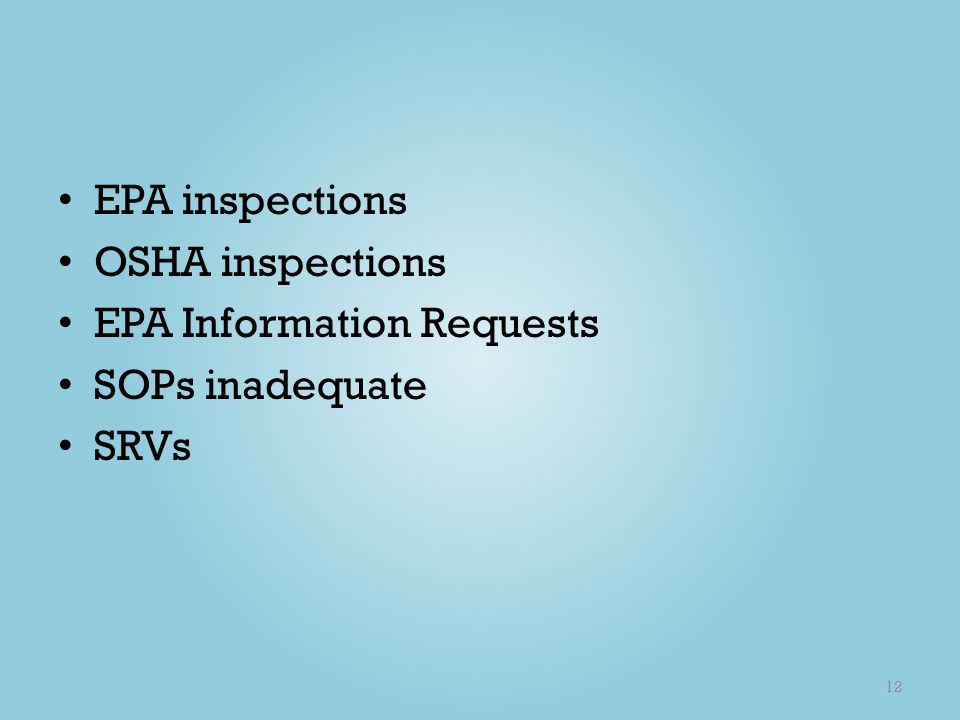 EPA inspections OSHA inspections EPA Information Requests SOPs inadequate SRVs