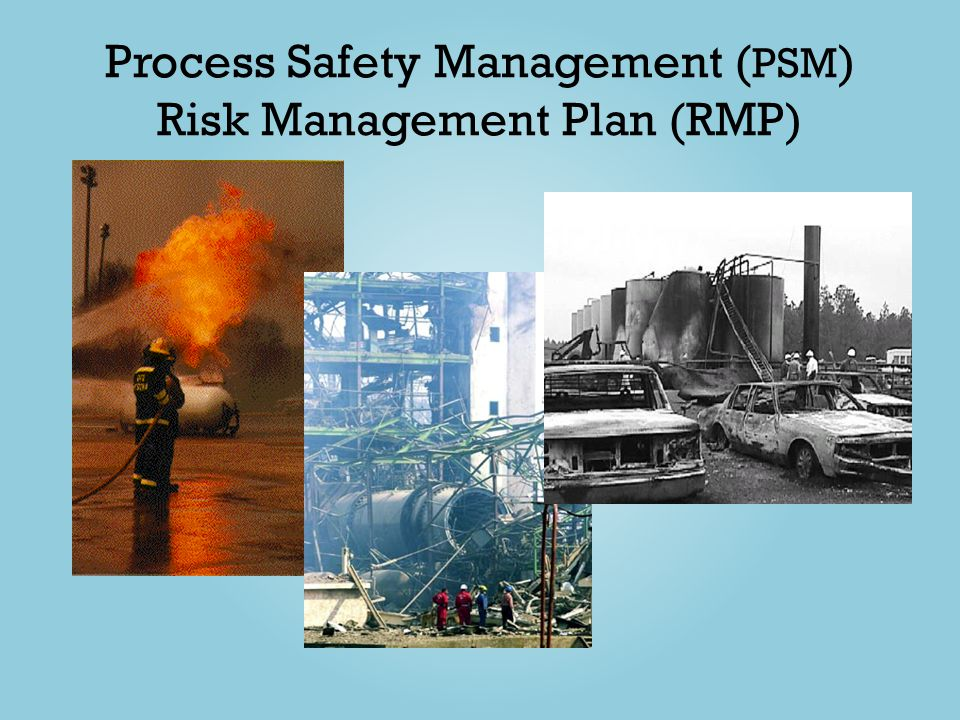 Process Safety Management (PSM) Risk Management Plan (RMP)