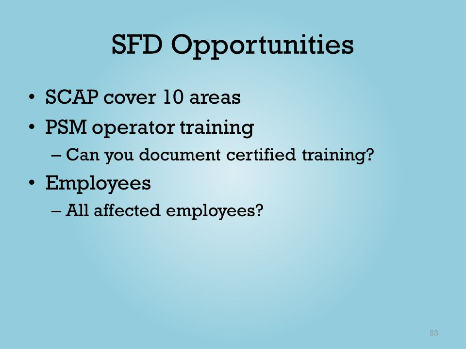 SFD Opportunities SCAP cover 10 areas PSM operator training Employees
