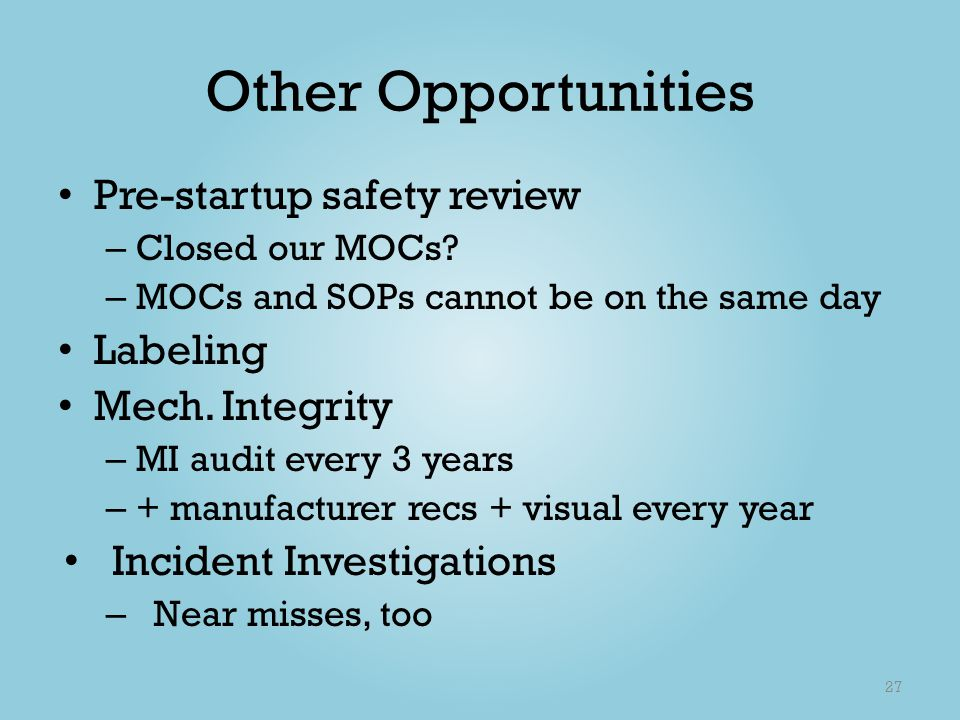 Other Opportunities Pre-startup safety review Labeling Mech. Integrity