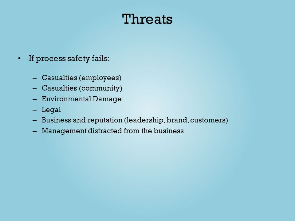 Threats If process safety fails: Casualties (employees)