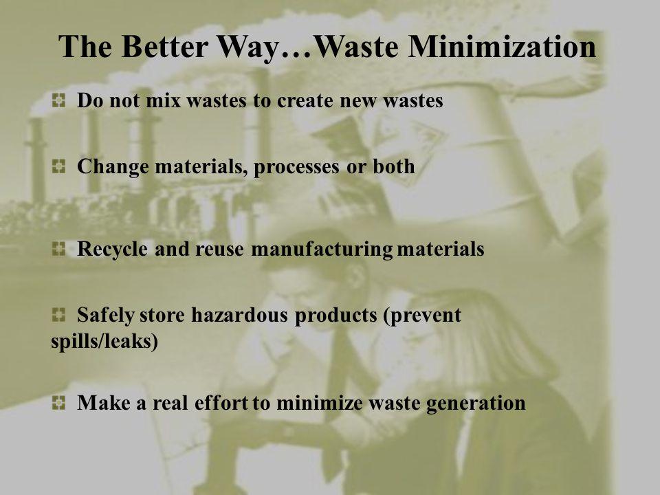 The Better Way…Waste Minimization