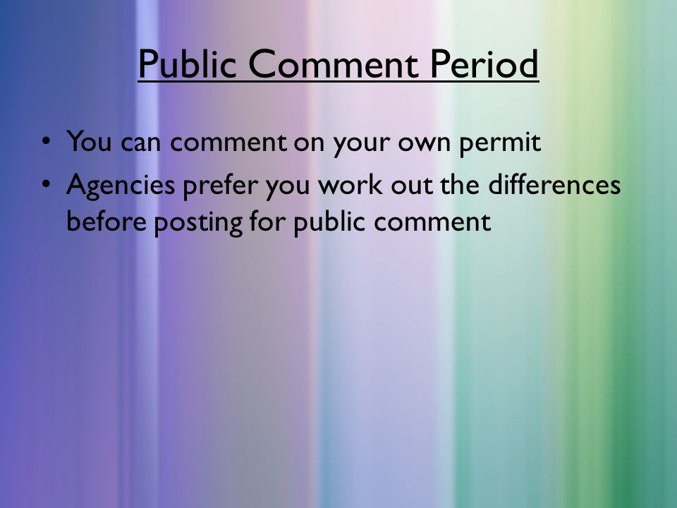 Public Comment Period You can comment on your own permit