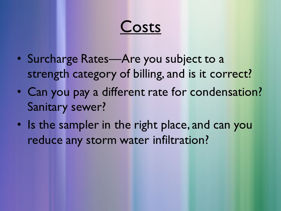 Costs Surcharge Rates—Are you subject to a strength category of billing, and is it correct