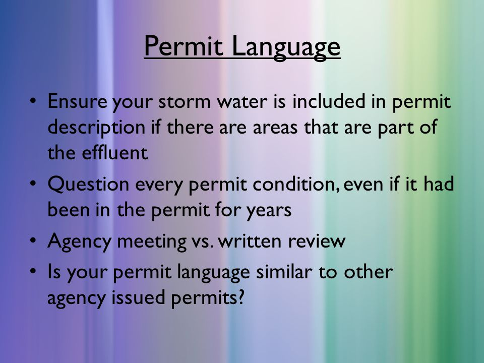 Permit Language Ensure your storm water is included in permit description if there are areas that are part of the effluent.